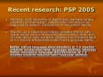 recent research psp 2005