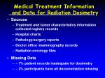 medical treatment information and data for radiation dosimetry