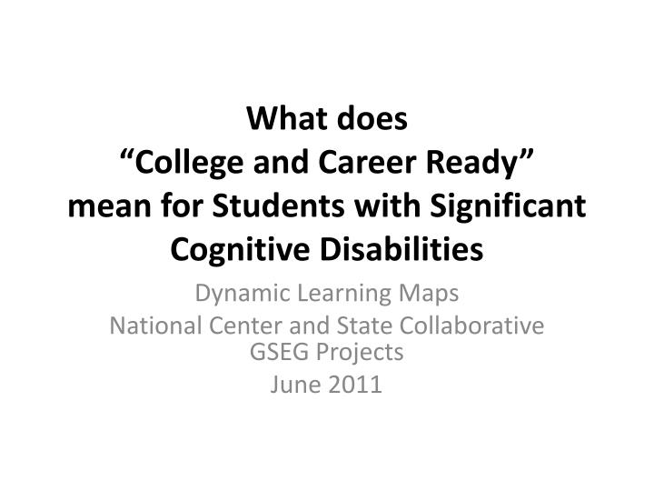 what does college and career ready mean for students with significant cognitive disabilities n.
