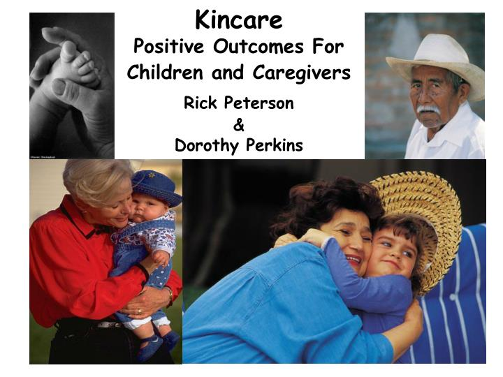 kincare positive outcomes for children and caregivers rick peterson dorothy perkins n.