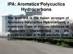 ipa aromatics polycuclics hydrocarbons