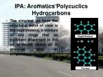 ipa aromatics polycuclics hydrocarbons1