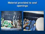 material provided to seal openings