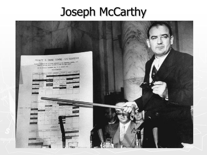 the actions of senator joseph mc carthy during the cold war with the soviet union The cold war home front: mccarthyism  senator joseph mccarthy, and senator richard nixon, who served as vice president from 1953-1961, and then president from 1969-1974  marshall plan, and dean acheson, president truman's secretary of state and chief architect of american foreign policy during the early stages of the cold war.