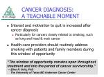 cancer diagnosis a teachable moment