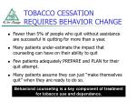 tobacco cessation requires behavior change