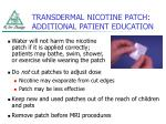 transdermal nicotine patch additional patient education