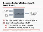 boosting systematic search with local search