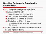 boosting systematic search with local search1