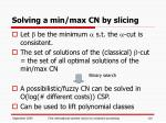 solving a min max cn by slicing