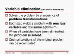 variable elimination aka bucket elimination