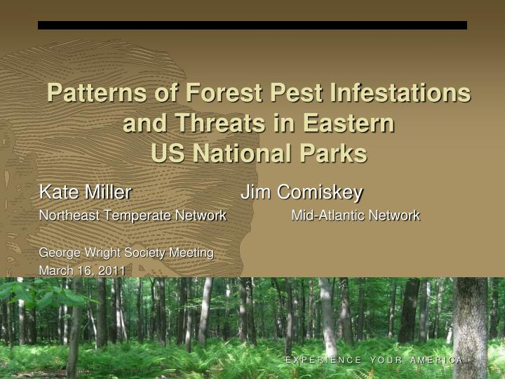 patterns of forest pest infestations and threats in eastern us national parks n.