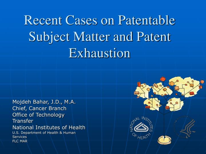 recent cases on patentable subject matter and patent exhaustion n.