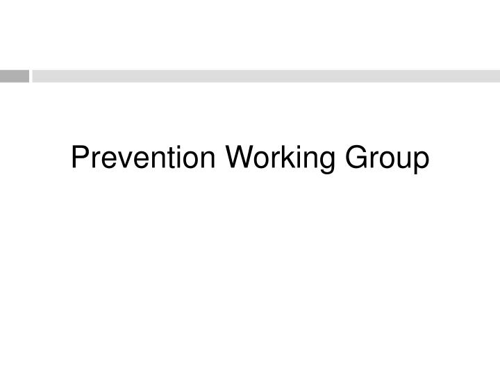 prevention working group n.