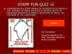 stamp fun quiz g