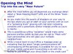 opening the mind trip into the very near future9