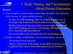 1 study timing and uncertainties about future outcomes