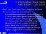 3 which metrics social versus public returns conclusions