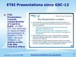 etsi presentations since gsc 13