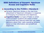 ieee definitions of dynamic spectrum access and cognitive radio