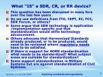 what is a sdr cr or rr device
