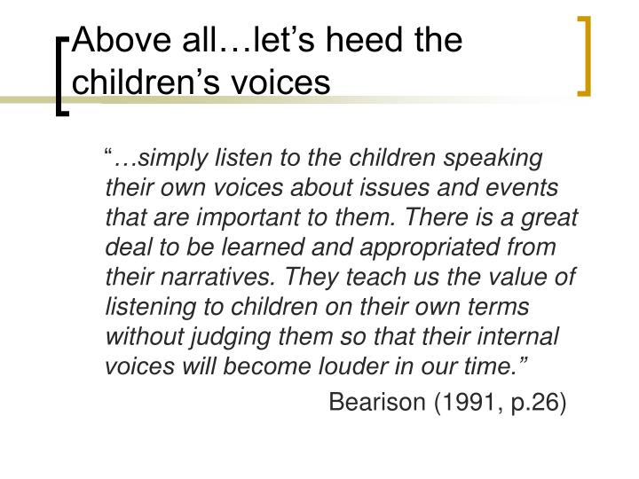 Above all…let's heed the children's voices