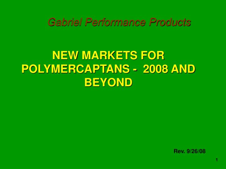 new markets for polymercaptans 2008 and beyond n.