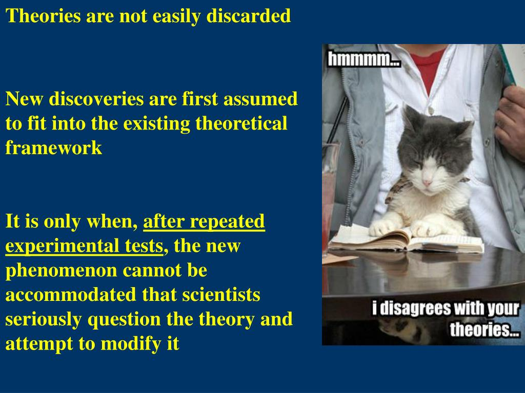 Theories are not easily discarded