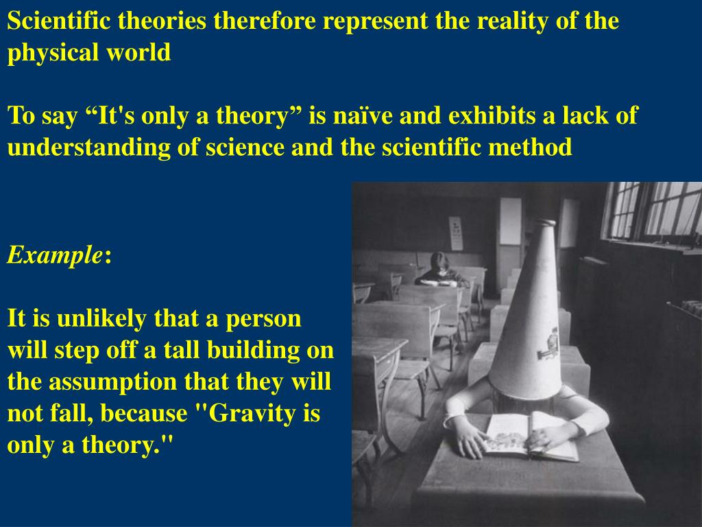 Scientific theories therefore represent the reality of the physical world