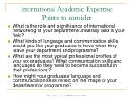 international academic expertise points to consider