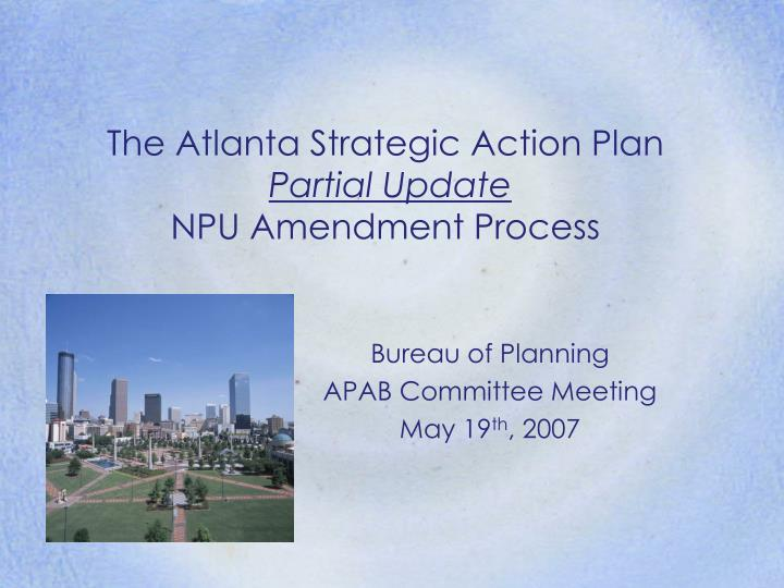 the atlanta strategic action plan partial update npu amendment process n.