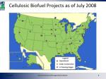 cellulosic biofuel projects as of july 2008