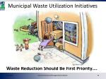 waste reduction should be first priority