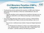 civil monetary penalties cmps litigation and settlements