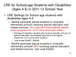 lre for school age students with disabilities ages 4 5 in 2011 12 school year