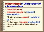 disadvantages of using corpora in a language class