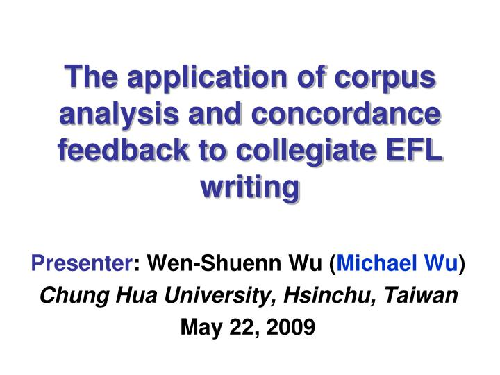 the application of corpus analysis and concordance feedback to collegiate efl writing n.