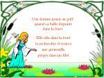une femme jouait au golf quand sa balle disparut dans la foret