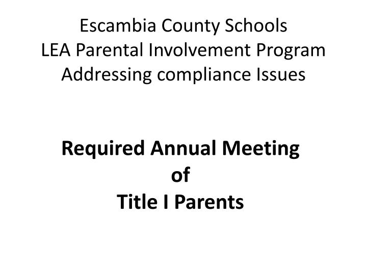 escambia county schools lea parental involvement program addressing compliance issues n.