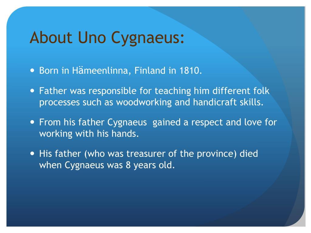 About Uno Cygnaeus: