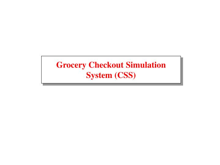 grocery checkout simulation system css n.