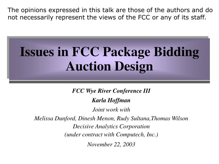 issues in fcc package bidding auction design n.