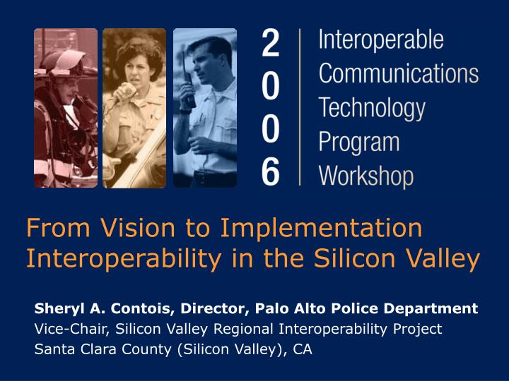from vision to implementation interoperability in the silicon valley n.