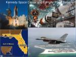 kennedy space center and eglin air force base