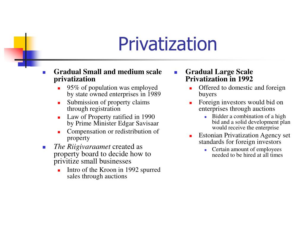 Gradual Small and medium scale privatization