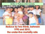 reduce by two thirds between 1990 and 2015 t he under five mortality rate