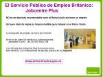 el servicio p blico de empleo brit nico jobcentre plus