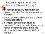 important implications of debt financing financial leverage