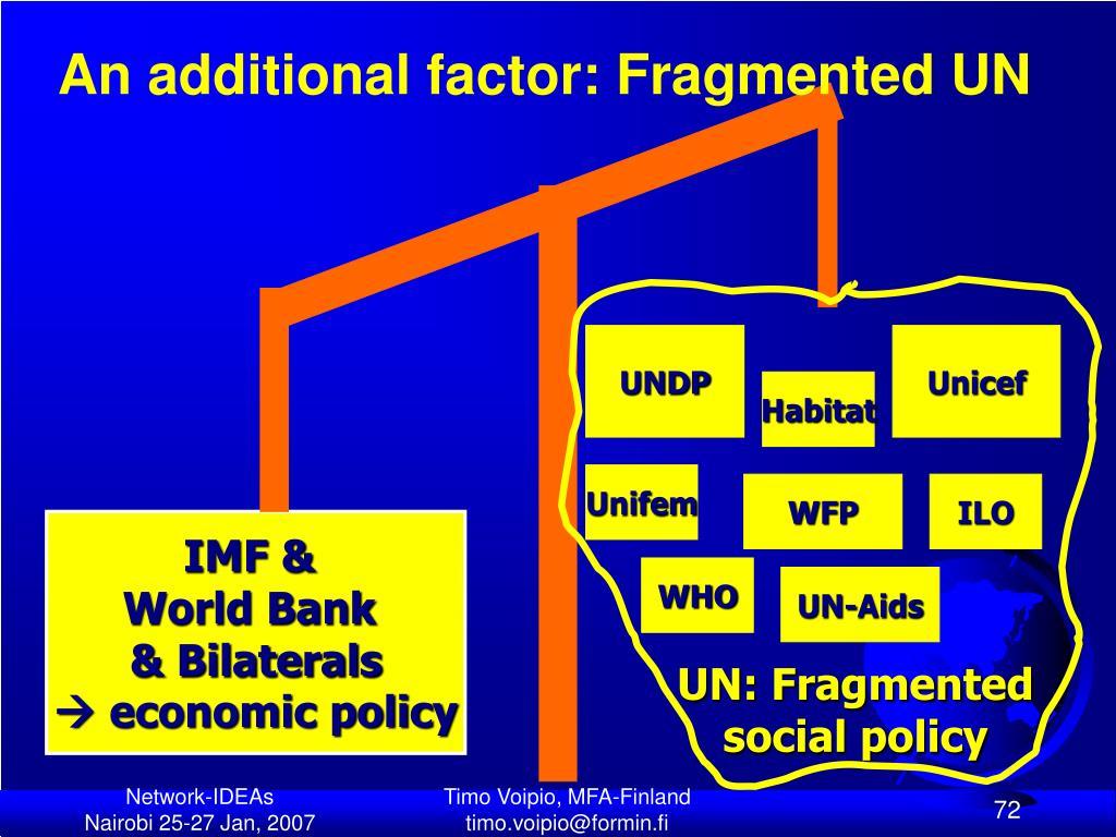 An additional factor: Fragmented UN