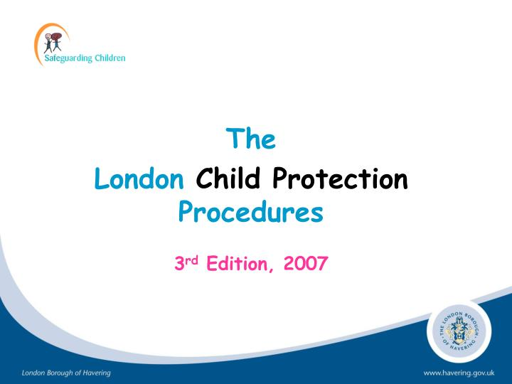 the london child protection procedures 3 rd edition 2007 n.